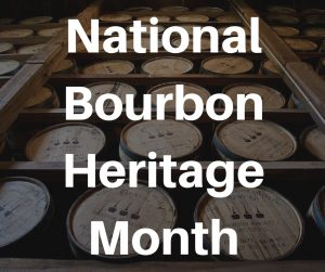 Now That It's National Bourbon Heritage Month, Let's Celebrate!